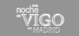 Una Noche de Vigo en Madrid