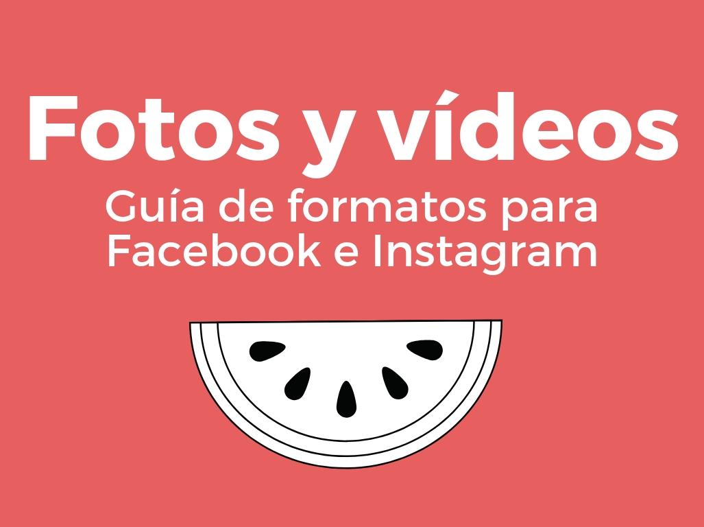 Guía de formatos para facebook e Instagram