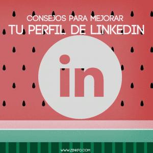 Consejos para mejorar el perfil de LinkedIn