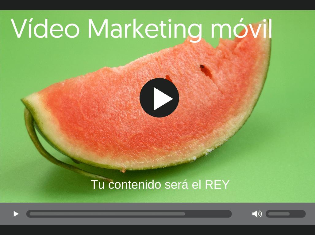 Vídeo Marketing móvil, tu contenido será el rey