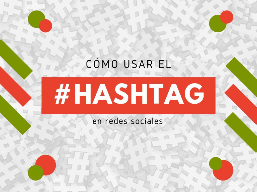 cómo usar los hashtags en redes sociales
